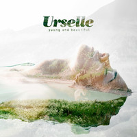 Urselle - Young and Beautiful