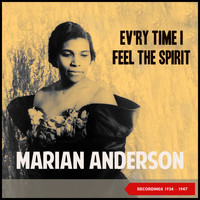 Marian Anderson - Ev'ry Time I Feel De Spirit (Recordings 1924 - 1947)