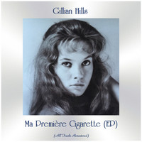 Gillian Hills - Ma Première Cigarette (EP) (All Tracks Remastered)