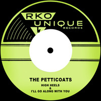 The Petticoats &  Joe Leahy Orchestra - High Heels / I'll Go Along with You