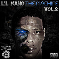 Lil Kano - The Machine, Vol. 2 (Explicit)