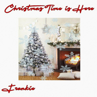 Frankie - Christmas Time Is Here
