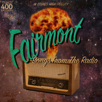 Fairmont - Songs from the Radio