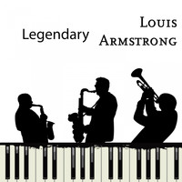 Louis Armstrong - Legendary