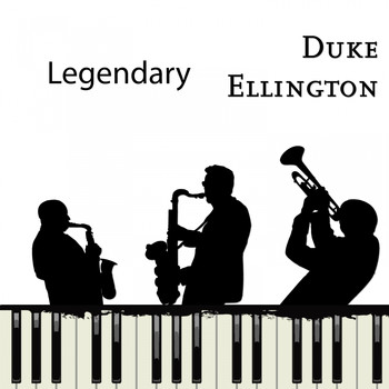 Duke Ellington - Legendary