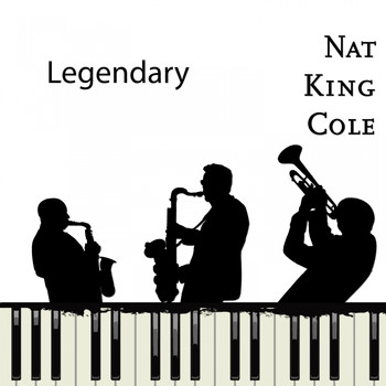 Nat King Cole - Legendary
