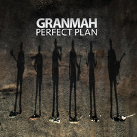 GranMah - Perfect Plan