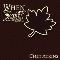 Chet Atkins - When The Leaves Fall Down