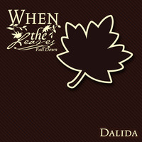 Dalida - When The Leaves Fall Down