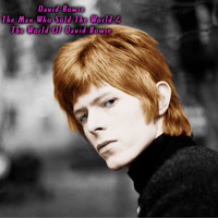 David Bowie - The Man Who Sold the World & the World of David Bowie