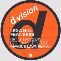 Lexa Hill - Get up, Get Down, Get Funky, Get Loose (Havoc & Lawn Remix)