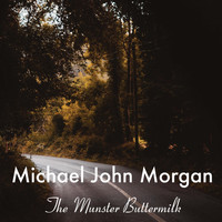Michael John Morgan - The Munster Buttermilk