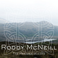Roddy McNeill - The Heather Gleams