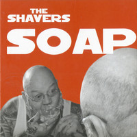 The Shavers - Soap