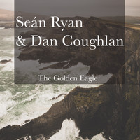 Seán Ryan & Dan Coughlan - The Golden Eagle