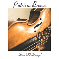 Patricia Brown - Dear Old Donegal