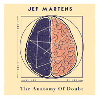 Jef Martens - The Anatomy Of Doubt