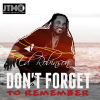 Ed Robinson - Don't Forget to Remember