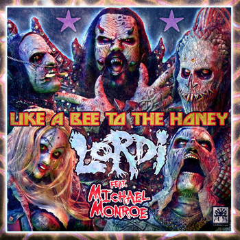 Lordi - Like a Bee to the Honey (Explicit)