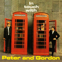 Peter & Gordon - In Touch With Peter And Gordon