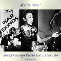 Alberta Hunter - Sweet Georgia Brown And Other Hits (All Tracks Remastered)