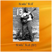 Howlin' Wolf - Howlin' Wolf (EP) (All Tracks Remastered)