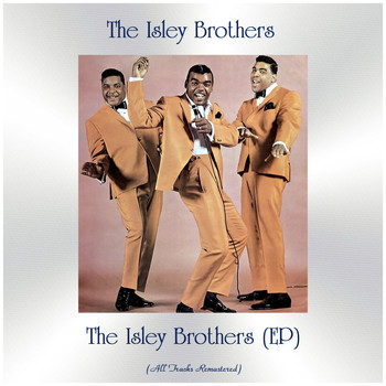 The Isley Brothers - The Isley Brothers (EP) (All Tracks Remastered)