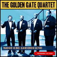 The Golden Gate Quartet - There Is No Greater Love (Recordings 1960 Paris)