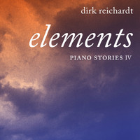 Dirk Reichardt - Piano Stories IV - Elements