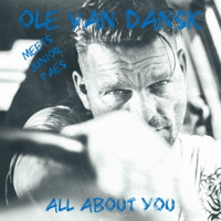 Ole van Dansk - All About You