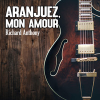 Richard Anthony - Aranjuez, mon Amour