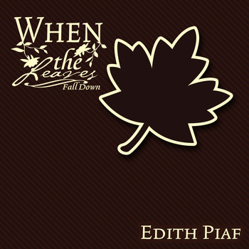 Édith Piaf - When The Leaves Fall Down