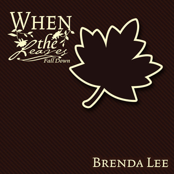 Brenda Lee - When The Leaves Fall Down