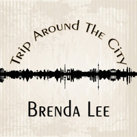 Brenda Lee - Trip Around The City