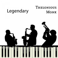 Thelonious Monk - Legendary