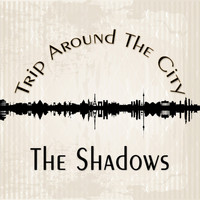 The Shadows - Trip Around The City