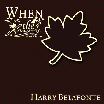 Harry Belafonte - When The Leaves Fall Down