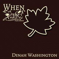 Dinah Washington - When The Leaves Fall Down