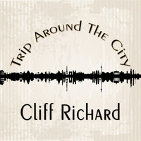 Cliff Richard - Trip Around The City