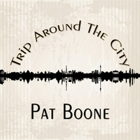 Pat Boone - Trip Around The City