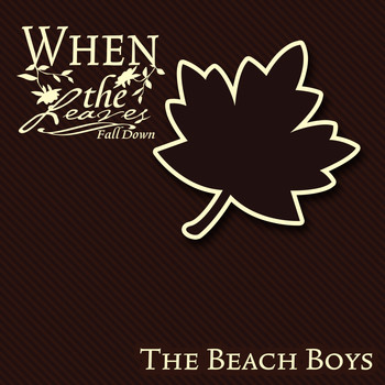 The Beach Boys - When The Leaves Fall Down