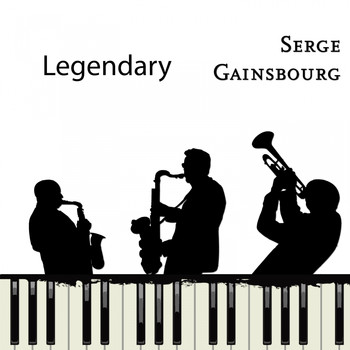 Serge Gainsbourg - Legendary