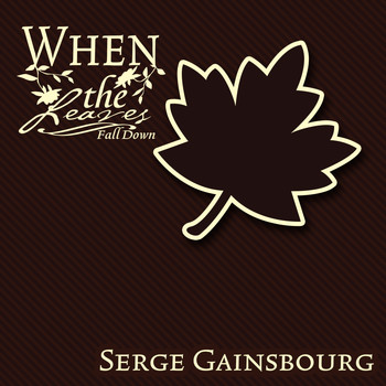 Serge Gainsbourg - When The Leaves Fall Down