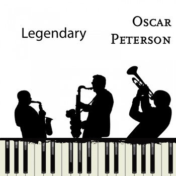 Oscar Peterson - Legendary
