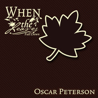 Oscar Peterson - When The Leaves Fall Down