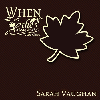 Sarah Vaughan - When The Leaves Fall Down