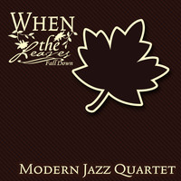 Modern Jazz Quartet - When The Leaves Fall Down