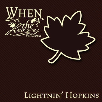 Lightnin' Hopkins - When The Leaves Fall Down