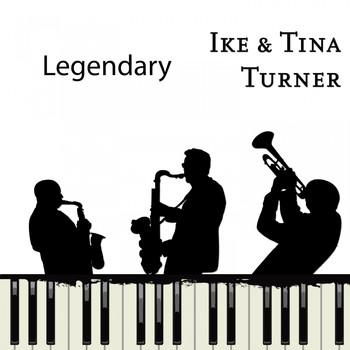 Ike & Tina Turner - Legendary