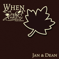 Jan & Dean - When The Leaves Fall Down
